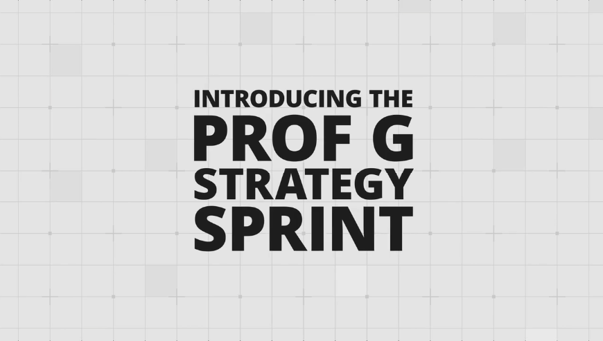 Review: Prof G Strategy Sprint