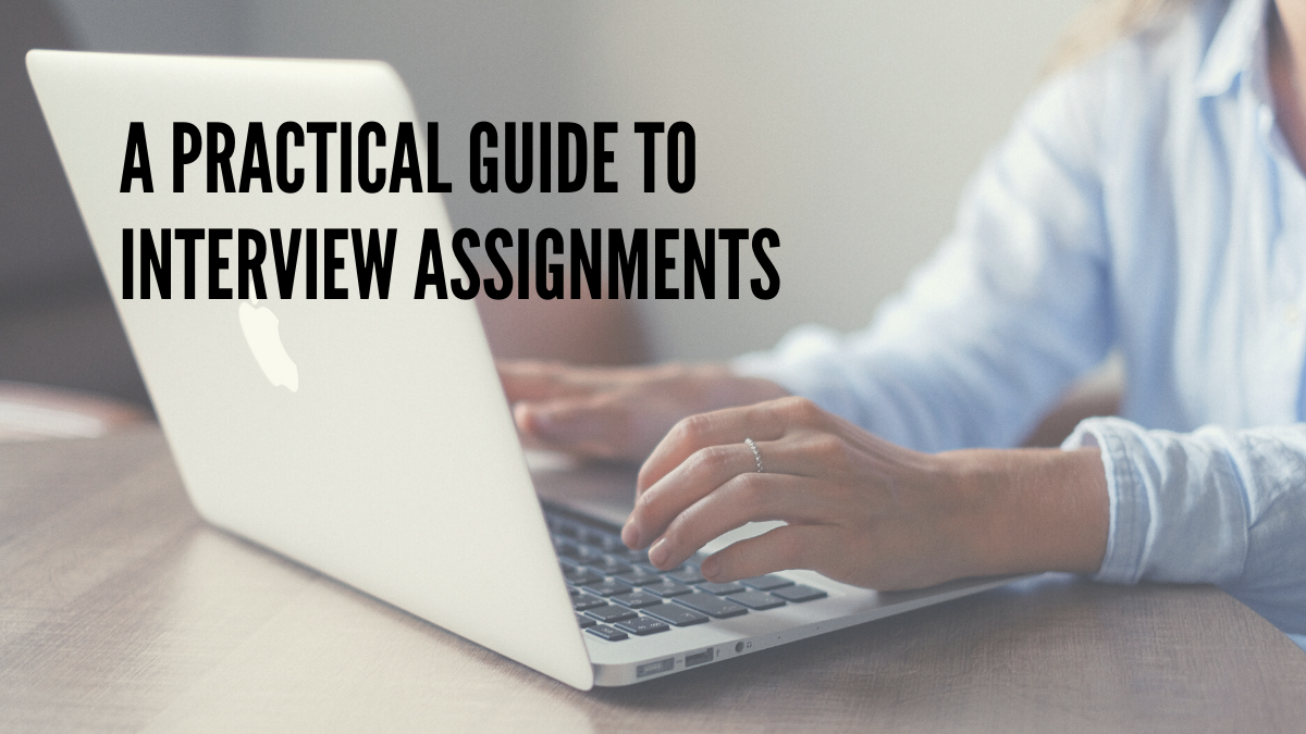 A Practical Guide to Interview Assignments